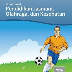 Buku Guru Pendidikan Jasmani, Olahraga, dan Kesehatan Kelas 10