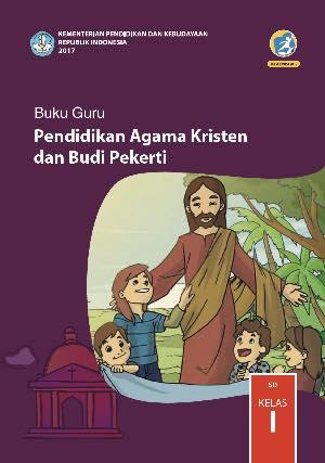Download Buku Guru Pendidikan Agama Kristen dan Budi Pekerti Kelas 1, Buku Guru Kelas 1. Buku belajar kelas 1 SD.