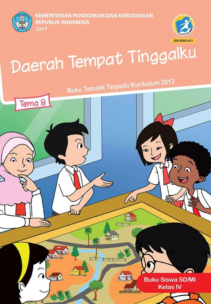 Buku Tematik 8 - Daerah Tempat Tinggalku, buku tema kelas 4. Buku tematik kelas 4 SD.
