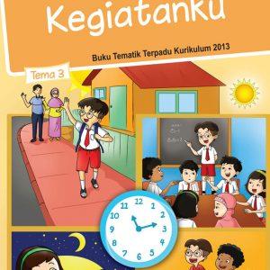 Buku Tema 3 - Kegiatanku Kelas 1