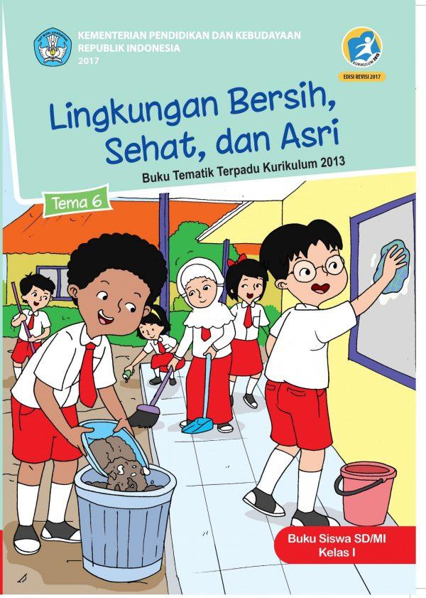 Buku Tema 6 - Lingkungan Bersih, Sehat, dan Asri Kelas 1