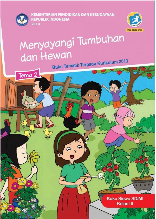 Buku Tema 2 – Menyayangi Tumbuhan dan Hewan Kelas 3