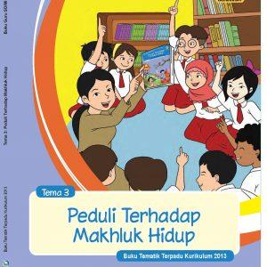 Buku Guru Tema 3 – Peduli Terhadap Makhluk Hidup Kelas 4