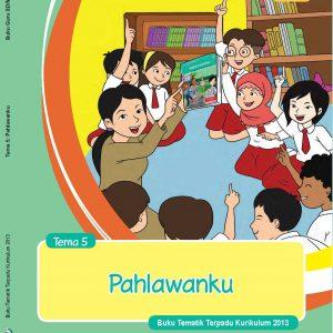 Buku Guru Tema 5 – Pahlawanku Kelas 4