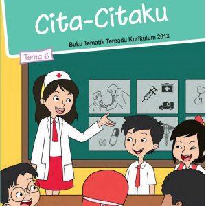 Buku Tema 6 – Cita-Citaku Kelas 4