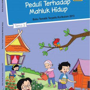 Buku Tema 3 – Peduli Terhadap Makhluk Hidup Kelas 4