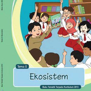 Buku Guru Tema 5 – Ekosistem Kelas 5