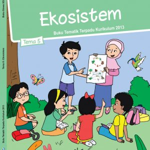 Buku Tema 5 – Ekosistem Kelas 5