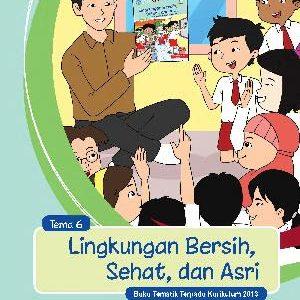 Buku Guru Tema 6 – Lingkungan Bersih, Sehat, dan Asri Kelas 1