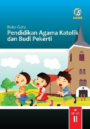 Buku Guru Pendidikan Agama Katolik dan Budi Pekerti Kelas 2