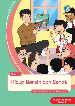 Buku Guru Tema 4 – Hidup Bersih dan Sehat Kelas 2
