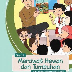 Buku Guru Tema 6 – Merawat Hewan dan Tumbuhan Kelas 2