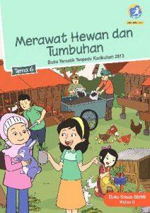 Buku Tema 6 – Merawat Hewan dan Tumbuhan Kelas 2