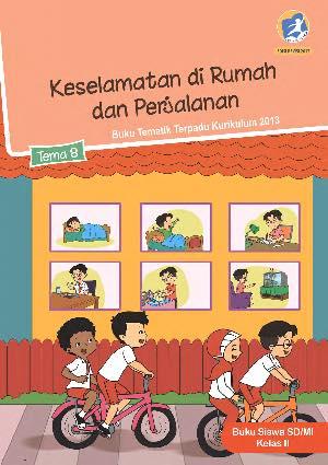 Download Buku Tema 8 – Keselamatan di Rumah dan Perjalanan Kelas 2, Buku Guru Kelas 2. Buku tematik kelas 2 SD