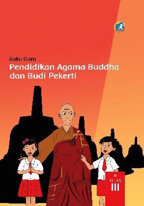 Buku Guru Pendidikan Agama Buddha dan Budi Pekerti Kelas 3