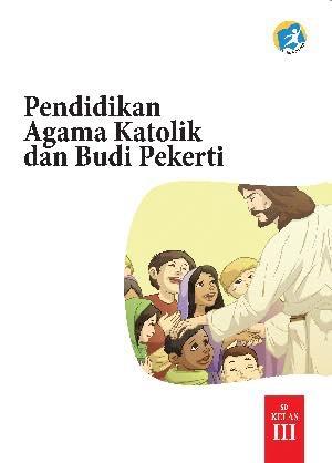 Buku Pendidikan Agama Katolik dan Budi Pekerti Kelas 3