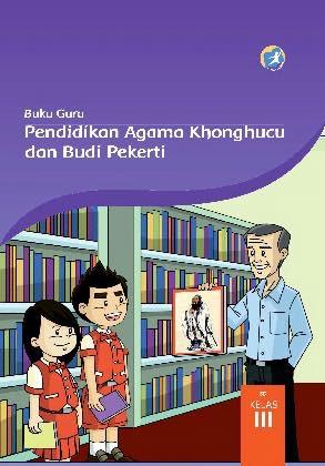 Buku Guru Pendidikan Agama Khonghucu dan Budi Pekerti Kelas 3