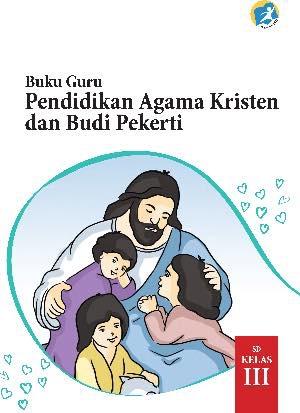 Buku Guru Pendidikan Agama Kristen dan Budi Pekerti Kelas 3
