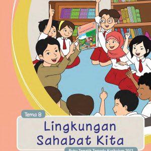 Buku Guru Tema 8 – Lingkungan Sahabat Kita Kelas 5