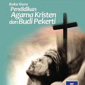 Buku Guru Pendidikan Agama Kristen dan Budi Pekerti Kelas 8