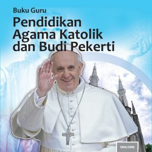 Buku Guru Pendidikan Agama Katolik dan Budi Pekerti Kelas 11