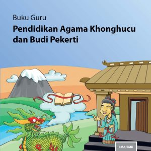 Buku Guru Pendidikan Agama Khonghuxu dan Budi Pekerti Kelas 11