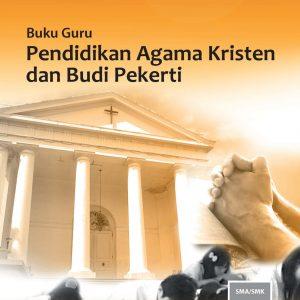 Buku Guru Pendidikan Agama Kristen dan Budi Pekerti Kelas 11