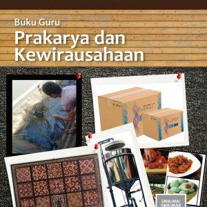Buku Guru Prakarya dan Kewirausahaan Kelas 11
