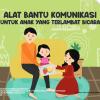 Buku Saku Orang Tua PAUD - Alat Bantu Komunikasi