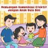 Buku Saku Orang Tua PAUD - Membangun Komunikasi Efektif Anak Usia Dini