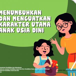 Buku Saku Orang Tua PAUD - Menumbuhkan dan Menguatkan Karakter Utama Anak Usia Dini