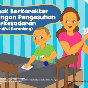 Buku Saku Orang Tua PAUD - Siapkan Anak Berkarakter dengan Pengasuhan Berkesadaran