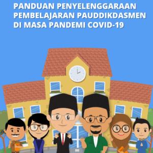 Buku Panduan Penyelenggaraan Pembelajaran Pauddikdasmen di Masa Pandemi COVID-19
